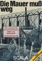 Staeck, Klaus (b. 1938) Die Mauer Muss Weg, 1976